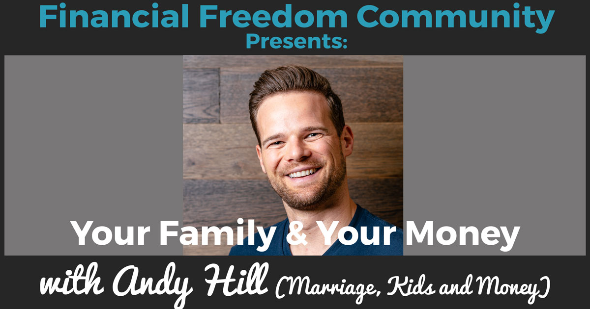 Your Family & Your Money with Andy Hill (Marriage, Kids and Money)