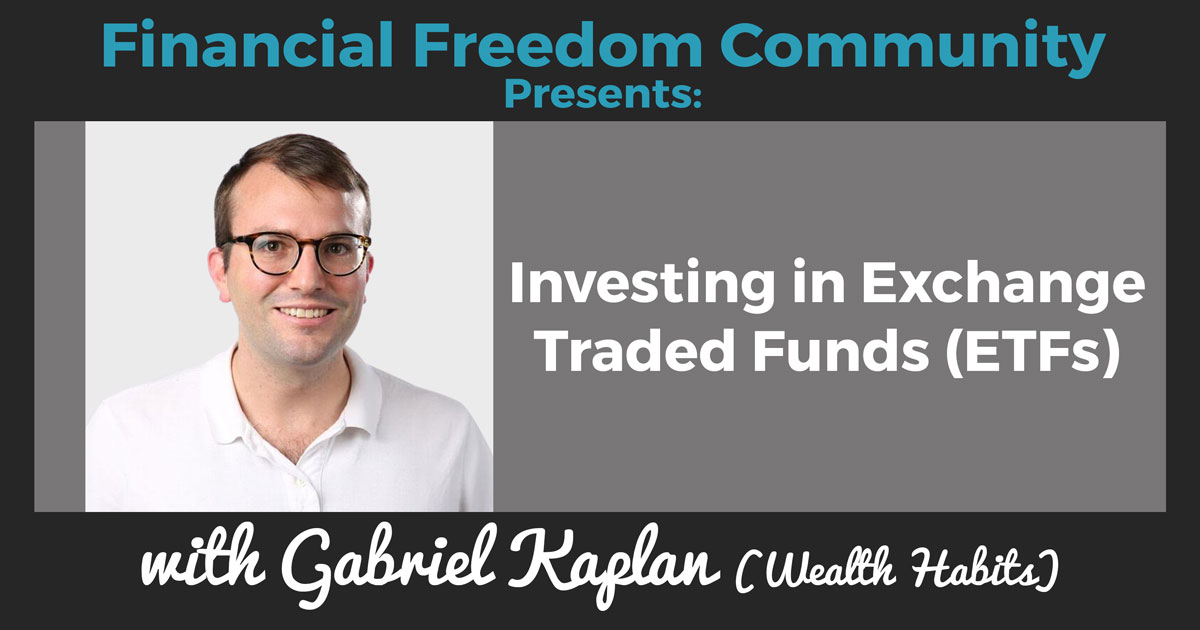 Investing in Exchange Traded Funds (ETFs) with Gabe Kaplan (Wealth Habits)
